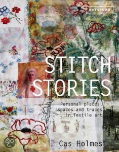 Cas Holmes - Stitch Stories